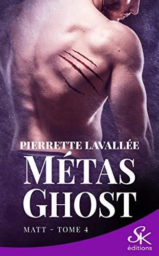 Matt: Métas Ghost, T4 par [Pierrette Lavallée]
