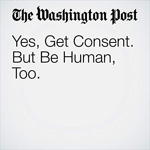 Yes, Get Consent. But Be Human, Too. copertina