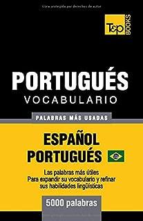 Portugués vocabulario - palabras mas usadas - Español-Portugués - 5000 palabras: Portugués Brasilero (Spanish Edition)