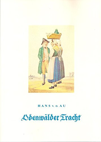 Odenwälder Tracht, HVT, 2012: Nachschlagewerk von Dr. Hans von der Au, 1952, Reprint. Alles Wissenswerte über Trachten aus dem Odenwald. Ein ... Trachtenforscher und Heimatkundler.