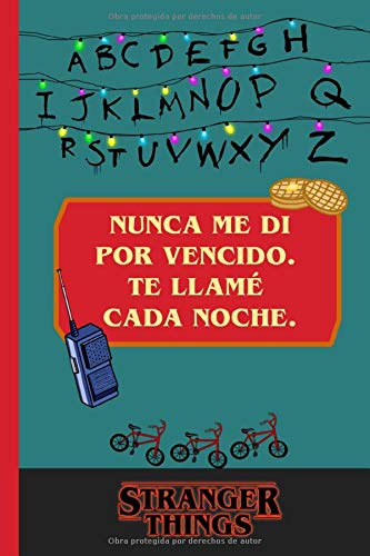 Nunca me di por vencido. Te llamé cada noche. Stranger Things: Cuaderno Stranger Things. 120 páginas para escribir. Regalo para fan de Stranger ... cumpleaños original. Stranger Things notebook
