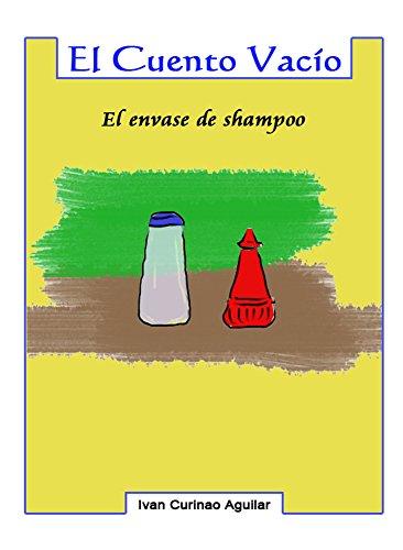 Cuento Vacío: El envase de shampoo (Spanish Edition)