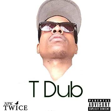 T Dub