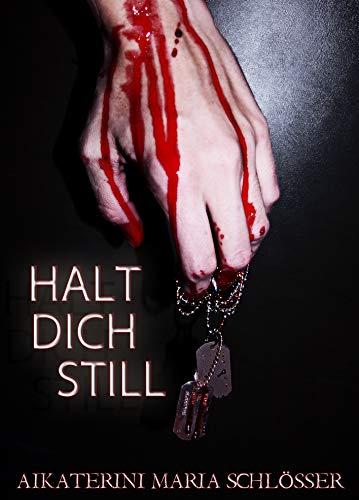 HALT DICH STILL: Thriller-Shortstory