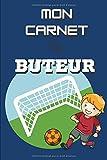 Mon carnet de buteur: Carnet de buteur football à remplir | Pour vos enfants | 100 pages pour 48 matchs | 15,2 x 22,9 cm | cadeau |