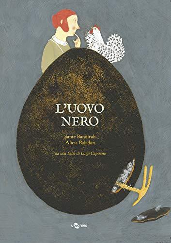 L'uovo nero da una fiaba di Luigi Capuana. Ediz. a colori