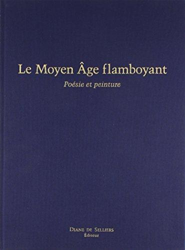 Le Moyen Age flamboyant, poésie et peinture