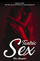 Tantric Sex: What is this? And what are the techniques for achieving pleasure?