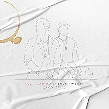 All I Can Do (Acoustic)