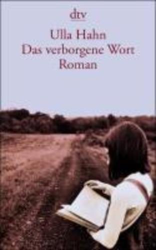 Ulla Hahn: Das verborgene Wort.