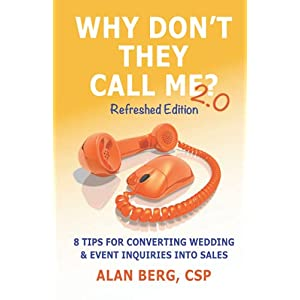 Why Don't They Call Me? 2.0 - Refreshed Edition: 8 Tips For Converting Wedding & Event Inquiries To Sales