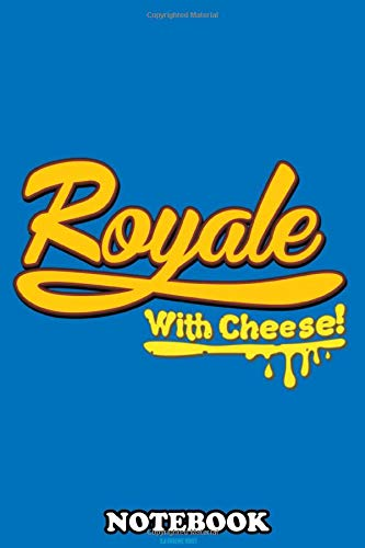 Notebook: Royale With Cheese , Journal for Writing, College Ruled Size 6