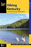 Hiking Kentucky: A Guide to 80 of Kentucky s Greatest Hiking Adventures (State Hiking Guides Series)