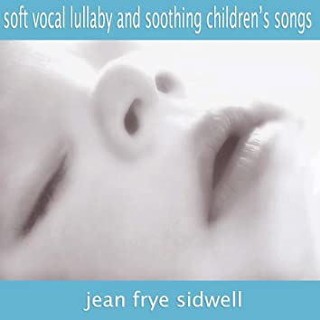 Soft Vocal Lullabies and Soothing Children's Songs