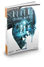 Aliens - Colonial Marines Official Strategy Guide (Bradygames Strategy Guides) by BradyGames (2013) Paperback