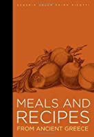 Meals And Recipes from Ancient Greece (J. Paul Getty Museum)