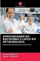Aprendizagem Do Raciocínio Clínico Em Oftalmologia