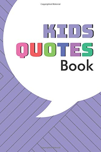 Kids Quotes Book: Keepsake Memorable Collection Diary of Cheeky, Silly, Positive and Shocking Words Kids Say, Family Memory Book Journal, Parenting, ... Christmas, 110, 6x9 (Kids