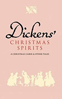 Dickens' Christmas Spirits: A Christmas Carol and Other Stories
