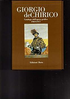 Paperback Giorgio De Chirico: Catalogo Dell'opera Grafica, 1969-1977 / Graphic Work (Catalogue Raisonné) [Italian] Book