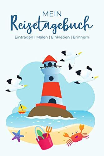 Mein Reisetagebuch - Eintragen | Malen | Einkleben | Erinnern: Reisetagebuch für Kinder, für den Urlaub am Meer - für Reise, Urlaub & Abenteuer
