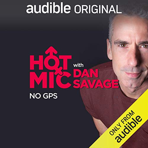 Ep. 13: No GPS (Hot Mic with Dan Savage) copertina