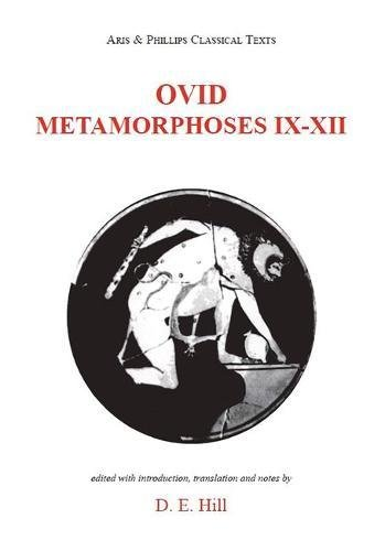 Ovid: Metamorphoses IX-XII (Aris & Phillips Classical Texts (Paperback))