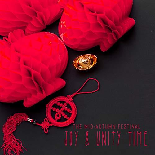 The Mid-Autumn Festival: Joy & Unity Time