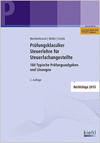Prüfungsklassiker Steuerlehre für Steuerfachangestellte: 180 Typische Prüfungsaufgaben und Lösungen. by Christian Mecklenbrauck (2016-01-25)