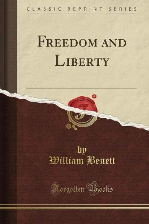 リビジョンリンケージレタッチFreedom and Liberty (Classic Reprint)