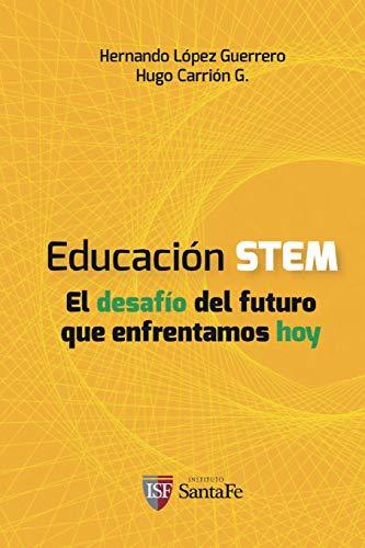 Educación STEM: El desafío del futuro que enfrentamos hoy