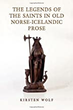 The Legends of the Saints in Old Norse-Icelandic Prose (Toronto Old Norse-Icelandic Series (TONIS) Book 6)