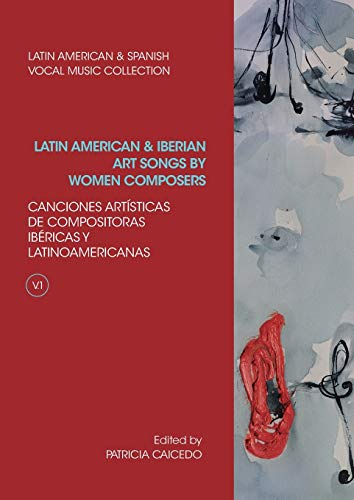 Compare Textbook Prices for Anthology of Latin American and Iberian Art Songs by Women Composers 009 Latin American and Spanish Vocal Music Collection  ISBN 9781733903554 by Caicedo, Patricia