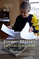 Doreen Massey: Critical Dialogues (Economic Transformations)