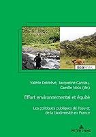 Effort environnemental et équité; Les politiques publiques de l'eau et de la biodiversité en France (Ecopolis)