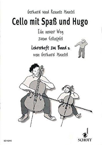 Cello mit Spaß und Hugo: Ein neuer Weg zum Cellospiel. Band 2. Violoncello. Lehrerband.