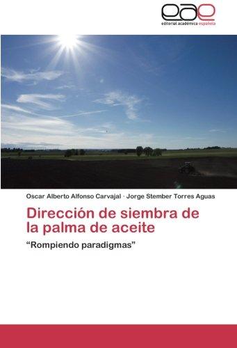 """Dirección de siembra de la palma de aceite: """"Rompiendo paradigmas"""""""