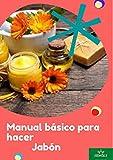 MANUAL BÁSICO PARA HACER JABONES: CURSO HACER JABÓN