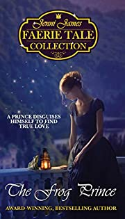 The Frog Prince (Jenni James Faerie Tale Collection Book 6)