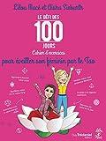 Le défi des 100 jours ! Cahier d'Exercices pour Eveiller Son Feminin par le Tao