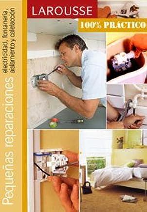 Pequenas reparaciones/ Small Repairs: Electricidad, Fontaneria, Aislamiento Y Calefaccion (Spanish Edition