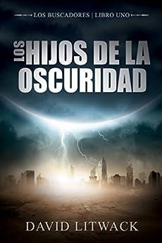 Los hijos de la oscuridad (Spanish Edition) by [David Litwack, Sara Dosil Amor]