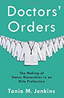 Doctors' Orders: The Making of Status Hierarchies in an Elite Profession