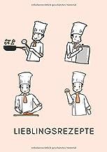 Lieblingsrezepte: Rezeptbuch zur Aufbewahrung Ihrer Rezeptsammlung und zum Schreiben Ihrer Lieblingsrezepte mit 53 Vorlage...