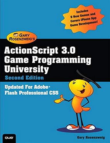 Actionscript 3.0 Game Programming University: Covers Adobe, Flash Professional Cs5