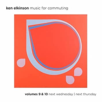 Music for Commuting, Vol. 9 & 10 Next Wednesday / Next Thursday