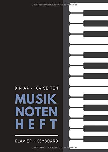 Musiknotenheft: Din A4 | 104 Seiten | Klavier, Keyboard: Blanko Notenpapier für Musiker | Blanko Notenblock zum Eintragen und Selberschreiben | 12 ... für eigene Kompositionen und Musikideen