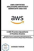 AWS Certified Solutions Architect Associate (SAA-C02): One Thousand One Hundred (1100) Practice Questions & 2 Practice Exams Front Cover