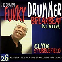 Original Funky Drummer Breakbeat Album by Stubblefield, Clyde (1999-06-14?