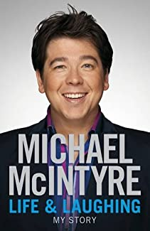 Michael McIntyre - Life & Laughing: My Story